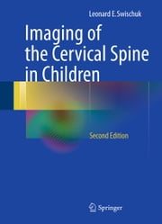 Imaging of the Cervical Spine in Children ebook by Leonard E. Swischuk