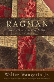 Ragman - reissue - And Other Cries of Faith ebook by Walter Wangerin, Jr.