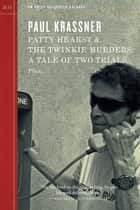 Patty Hearst And The Twinkie Murders ebook by Paul Krassner