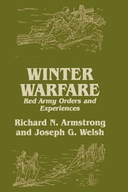 Winter Warfare - Red Army Orders and Experiences ebook by Richard N. Armstrong,Joseph G. Welsh