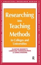 Researching into Teaching Methods ebook by Bennett, Clinton,Foreman-Peck, Lorraine,Higgins, Chris (All Senior Lecturers, Westminster College)