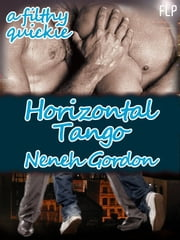 Horizontal Tango - a filthy quickie ebook by Neneh Gordon
