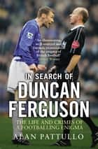 In Search of Duncan Ferguson ebook by Alan Pattullo