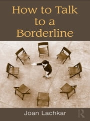 How to Talk to a Borderline ebook by Joan Lachkar
