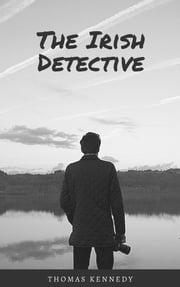 The Irish Detective ebook by Thomas Kennedy