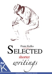 Selected shorter writings ebook by Franz Kafka
