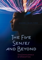 The Five Senses and Beyond - The Encyclopedia of Perception ebook by