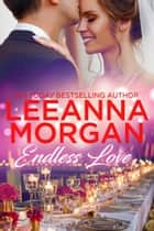 Endless Love: A Sweet Small Town Romance ebook by Leeanna Morgan