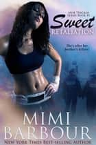 Sweet Retaliation - The Mob Tracker Series, #1 ebook by MImi Barbour