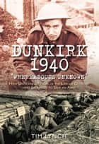 Dunkirk 1940 - Whereabouts Unknown: How Untrained Troops of the Labour Division were Sacrificed to Save an Army ebook by Tim Lynch