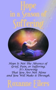 Hope In A Season Of Suffering ebook by Roxanne Eilers