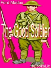 The Good Soldier ebook by Madox Ford
