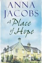 A Place of Hope ebook by Anna Jacobs