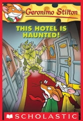 Geronimo Stilton #50: This Hotel Is Haunted! ebook by Geronimo Stilton