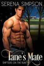 Tane's Mate - Shifter's on the run, #1 ebook by Serena Simpson