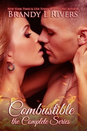 Combustible - the Complete Series ebook by Brandy L Rivers