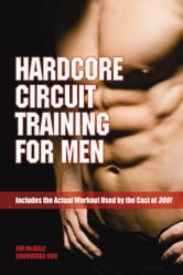 Hardcore Circuit Training For Men ebook by James H. McHale,Chohwora Udu