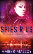 Spies R Us ebook by Amber Malloy