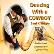 Dancing With A Cowboy audiobook by Sandi K. Whipple