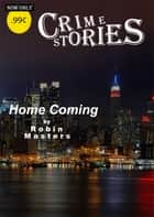 Homecoming ebook by Robin Masters