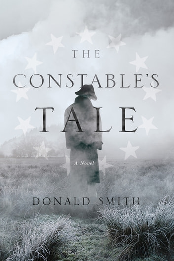 The Constable's Tale: A Novel of Colonial America ebook by Donald Smith