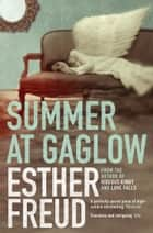 Summer at Gaglow ebook by Esther Freud