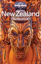 Lonely Planet New Zealand 電子書 by Lonely Planet, Charles Rawlings-Way, Brett Atkinson,...