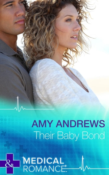 Their Baby Bond (Mills & Boon Short Stories) ebooks by Amy Andrews