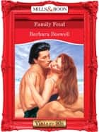 Family Feud (Mills & Boon Vintage Desire) ebook by Barbara Boswell