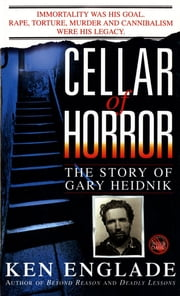 Cellar of Horror - The Story of Gary Heidnik ebook by Ken Englade