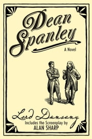 Dean Spanley: The Novel ebook by Lord Dunsany,Alan Sharp