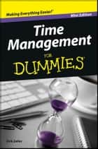 Time Management For Dummies ebook by