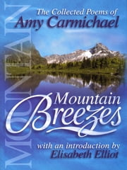 Mountain Breezes - The Collected Poems of Amy Carmichael ebook by Amy Carmichael