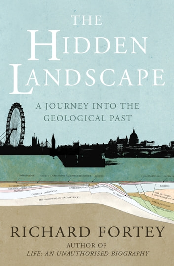 The Hidden Landscape - A Journey into the Geological Past ebook by Richard Fortey