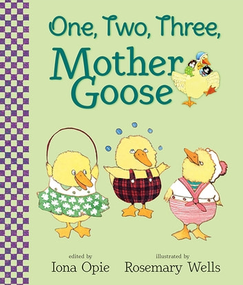 One, Two, Three, Mother Goose ebook by Iona Opie