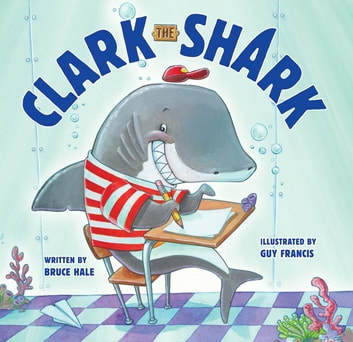 Clark the Shark ebook by Bruce Hale