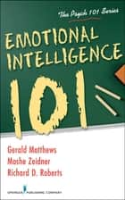 Emotional Intelligence 101 ebook by Moshe Zeidner, PhD,Gerald Matthews, PhD,Richard D. Roberts, PhD