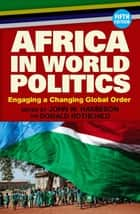Africa in World Politics ebook by John W Harbeson,Donald Rothchild