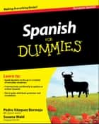 Spanish For Dummies ebook by Pedro Vázquez Bermejo, Susana Wald
