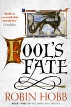 Fool's Fate (The Tawny Man Trilogy, Book 3) ebook by Robin Hobb