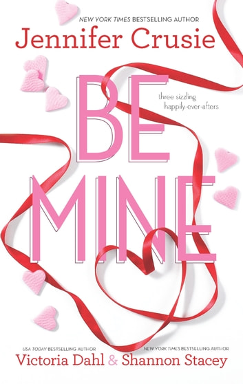 Be Mine - Sizzle\Too Fast to Fall\Alone With You ebook by Jennifer Crusie,Victoria Dahl,Shannon Stacey