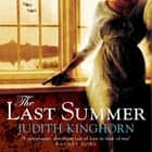 The Last Summer - A mesmerising novel of love and loss audiobook by Judith Kinghorn