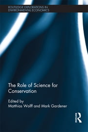The Role of Science for Conservation ebook by Matthias Wolff,Mark Gardener