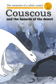 Couscous and the Hazards of the Desert ebook by Brigitte Paturzo
