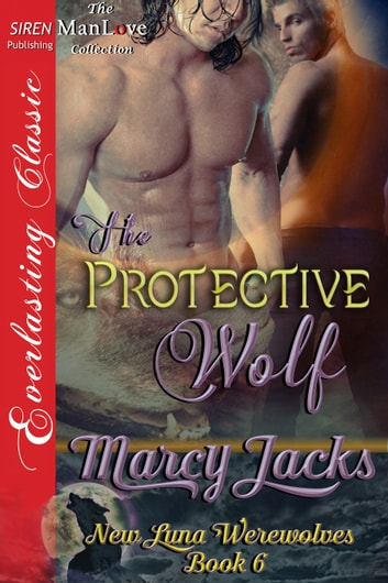 The Protective Wolf ebook by Marcy Jacks