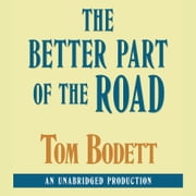 The Better Part of the Road audiobook by Tom Bodett