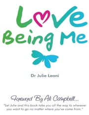 Love Being Me ebook by Julie Leoni
