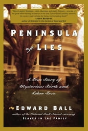 Peninsula of Lies - A True Story of Mysterious Birth and Taboo Love ebook by Edward Ball
