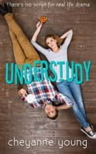 Understudy ebook by Cheyanne Young