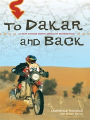 To Dakar And Back ebook by Lawrence Hacking with Wil De Clercq
